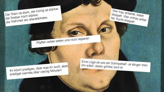 Deutschlandradio Kultur fragt Prominente: SInd die Sprüche Martin Luthers noch zeitgemäß?