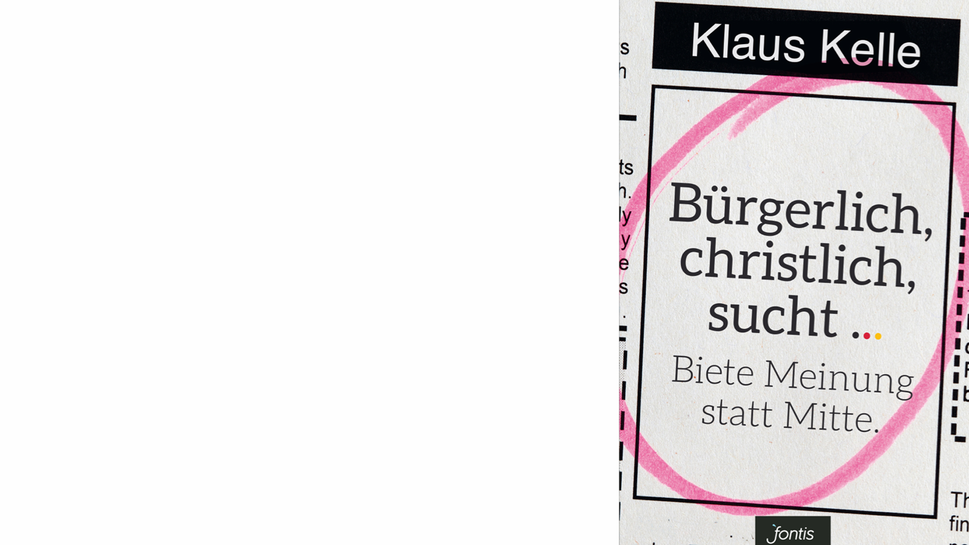 """Klaus Kelle: """"Bürgerlich, christlich, sucht … Biete Meinung statt Mitte"""", Fontis, 240 Seiten, 15,00 Euro, ISBN 9783038481072"""