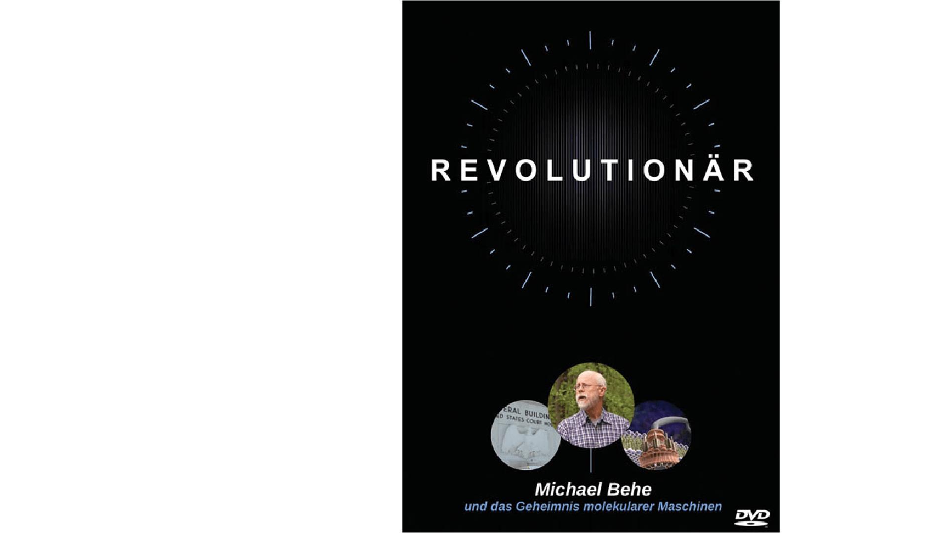 """""""Revolutionär. Michael Behe und das Geheimnis molekularer Maschinen"""", DVD, 56 Min., Discovery Institute, Deutsche Fassung: Drei Linden Filmproduktion, 16 Euro"""
