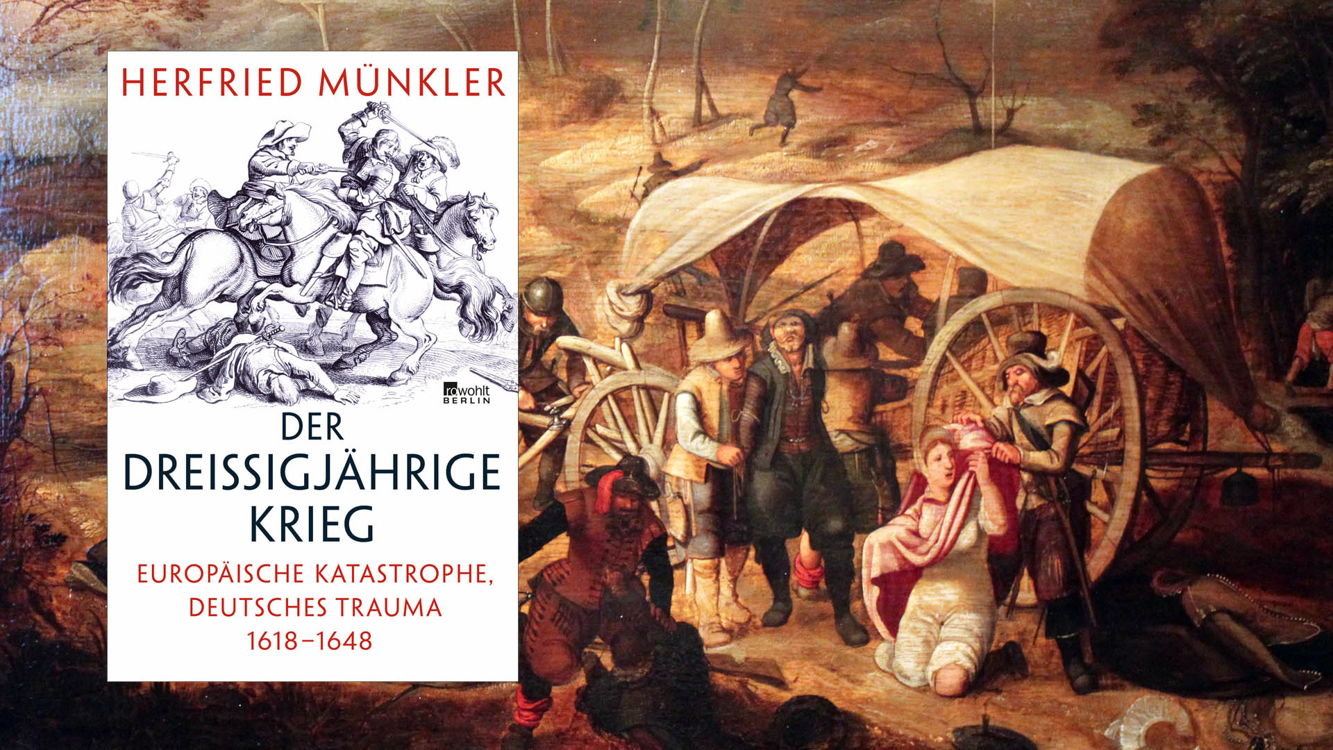 Über den längsten und blutigsten Religionskrieg der Geschichte hat Herfried Münkler ein umfassendes Buch geschrieben (hier ein Gemälde von Sebastian Franck aus dem Jahre 1647)