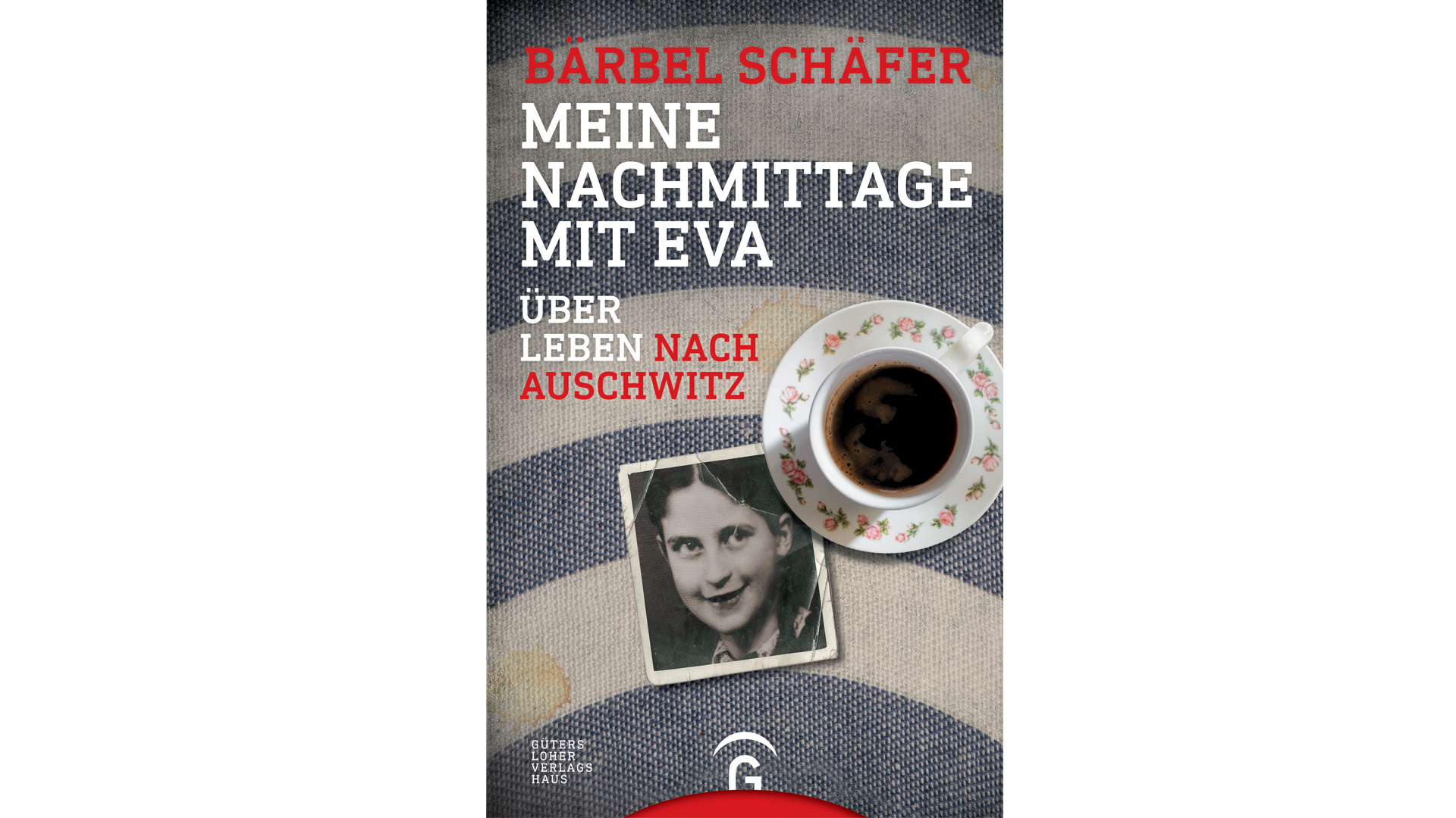 """Bärbel Schäfer: """"Meine Nachmittage mit Eva: Über Leben nach Auschwitz"""