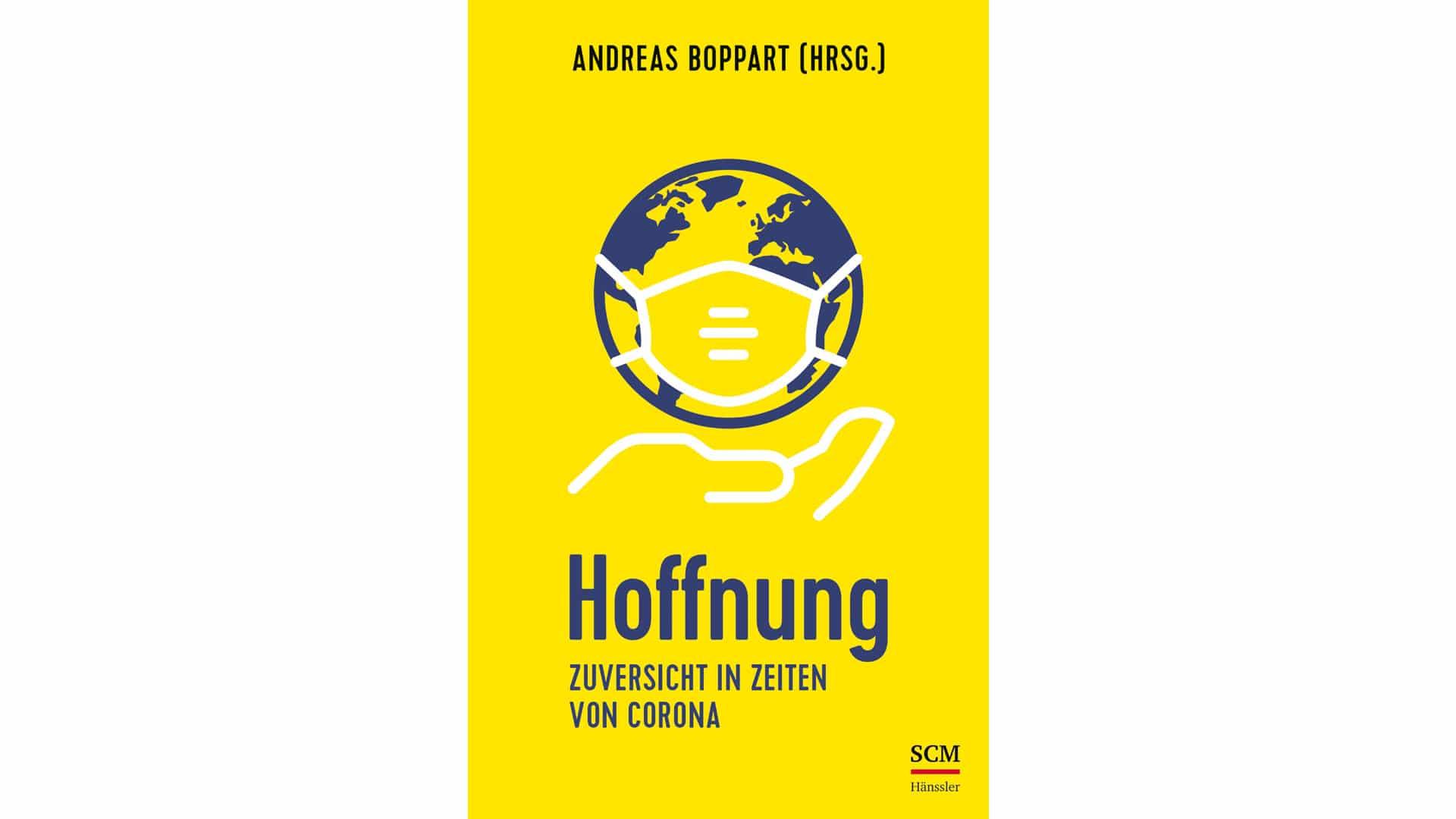 """Andreas Boppart (Hg.): """"Hoffnung: Zuversicht in Zeiten von Corona"""", SCM Hänssler, 9,99 Euro, 144 Seiten, ISBN 9783775160919"""