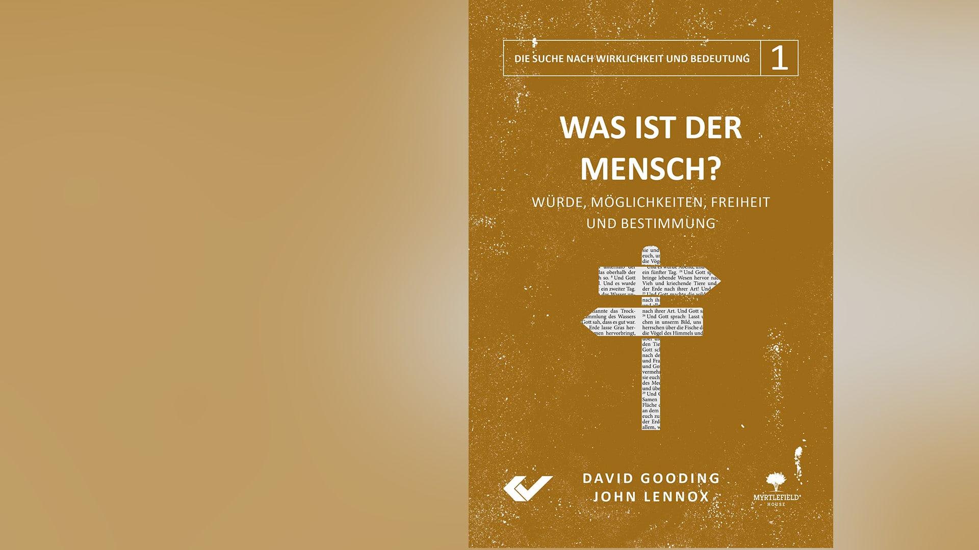"""John Lennox, David Gooding: """"Was ist der Mensch? Würde, Möglichkeiten, Freiheit und Bestimmung"""", Christliche Verlagsgesellschaft Dillenburg, 400 Seiten, 24,90 Euro, ISBN 9783863536510"""