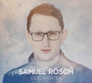 """Samuel Rösch, """"Geschichten"""", Album"""