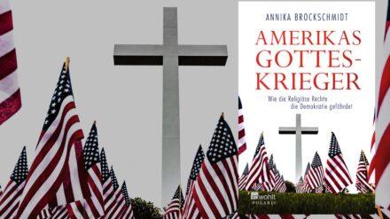 "Annika Brockschmidt: ""Amerikas Gotteskrieger"""